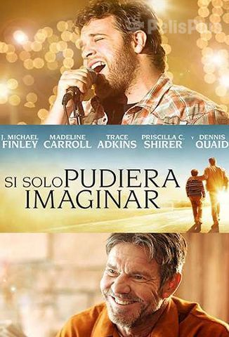Ver Si solo Pudiera Imaginar (2018) (1080p) (Latino) [flash] online (descargar) gratis.