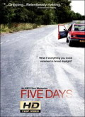 Ver Five Days - 1x03  1x04  1x05. (HDTV-720p) [torrent] online (descargar) gratis.