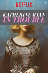 Ver Katherine Ryan: In Trouble (2017) (HD) (Subtitulado) [flash] online (descargar) gratis.