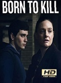 Ver Nacido Para Matar (Born to Kill) - 1x04 (HDTV-720p) [torrent] online (descargar) gratis.