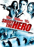 Ver Shoot the Hero (2010) (HDRip) [torrent] online (descargar) gratis.