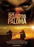 Ver Camino a Paloma (Road to Paloma) (2014) (BluRay-720p) [torrent] online (descargar) gratis.