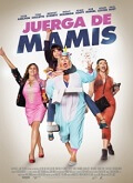 Ver Juerga de mamis (2017) (HDRip) [torrent] online (descargar) gratis.