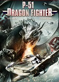 Ver P-51 Dragon Fighter (2014) (BluRay-720p) [torrent] online (descargar) gratis.