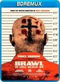 Ver Brawl in Cell Block 99 (2017) (BDremux-1080p) [torrent] online (descargar) gratis.