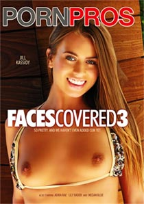Ver Faces Covered 3 [PornPros] (HD) (Inglés) [flash] online (descargar) gratis.