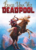 Ver Érase una vez Deadpool (2018) (HDRip) [torrent] online (descargar) gratis.