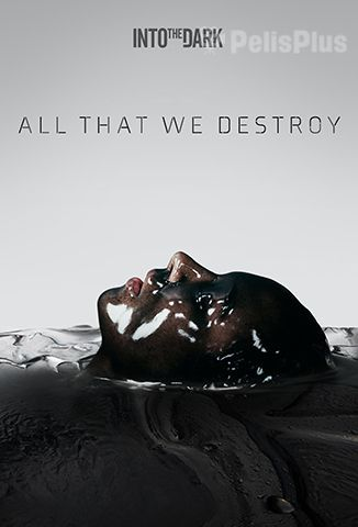 Ver Into The Dark: All That We Destroy (2019) (1080p) (latino) [flash] online (descargar) gratis.