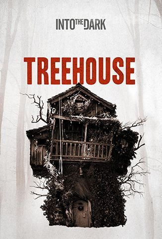 Ver Into The Dark: Treehouse (2019) (1080p) (latino) [flash] online (descargar) gratis.